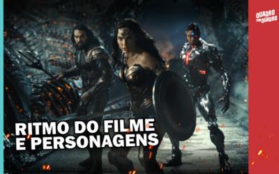 Liga da Justiça Parte 2: Ritmo do filme e Personagens